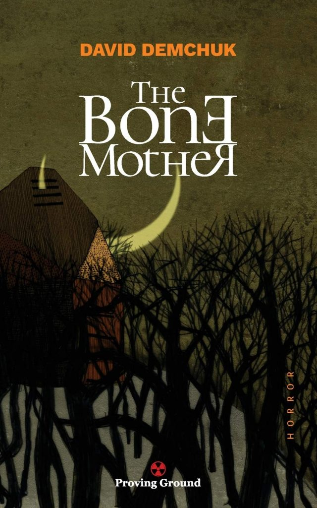 The cover of David Demchuk's THE BONE MOTHER